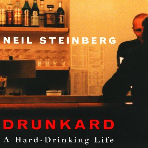 drunkard audiobook neil steinberg audiblecouk