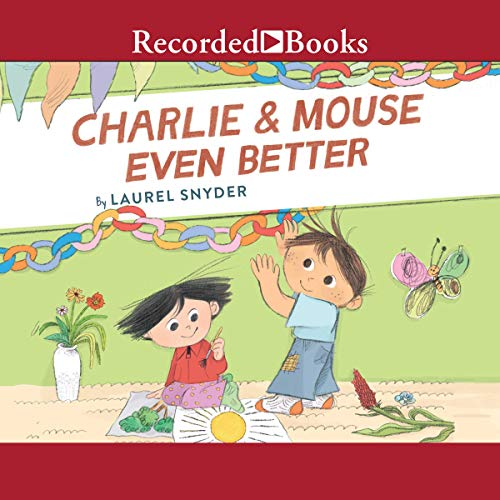 Charlie & Mouse Even Better audiobook cover art