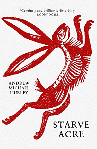 Starve Acre: 'His best novel so far' The Times