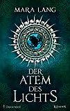 Der Atem des Lichts: Roman (DrachenStern Verlag. Science Fiction und Fantasy)