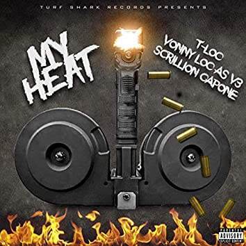 My Heat (feat. Vonny Loc As V3 & Scrillion Capone)