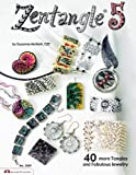 Zentangle 5: 40 more Tangles and Fabulous Jewelry (Design Originals) Sequel to Zentangle Basics, 2, 3, and 4