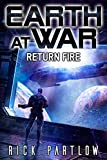 Return Fire (Earth at War Book 3)