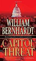 Capitol Threat: A Novel of Suspense (Ben Kincaid) by William Bernhardt(2007-12-26)