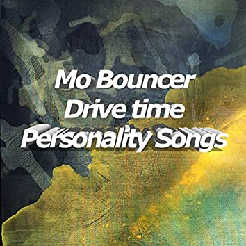 Drive Time Personality Songs