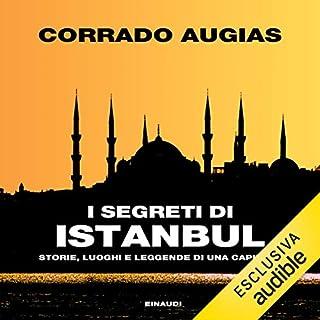 I segreti di Istanbul. Storie, luoghi e leggende di una capitale copertina