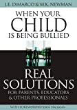 Image of When Your Child Is Being Bullied: Real Solutions for Parents, Educators & Other Professionals