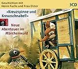 Kreuzspinne und Kreuzschnabel. Neue Abenteuer im Märchenwald. 3 CDs.: Hörspiel