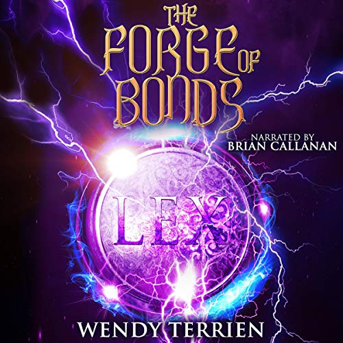 The Forge of Bonds Audiobook By Wendy Terrien cover art