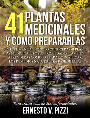 41 Plantas Medicinales y Como Prepararlas: En este manual no