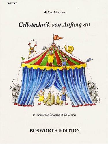 Cellotechnik von Anfang an. 99 zirkusreife Übungen in der 1. Lage