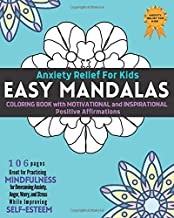 Anxiety Relief For Kids Book: Easy Mandalas Coloring Book For Kids With Motivational And Inspirational Positive Affirmations for Practicing … While Improving Self-Esteem (Child Mind) PDF