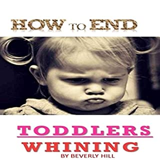 How to End Toddlers Whining audiobook cover art