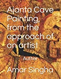Ajanta Cave Painting, from the approach of an artist