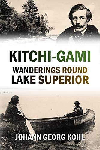 Kitchi-Gami: Wanderings Round Lake Superior (1860)
