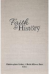 Faith and History: A Devotional Kindle Edition