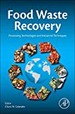 Food Waste Recovery: Processing Technologies and Industrial Techniques