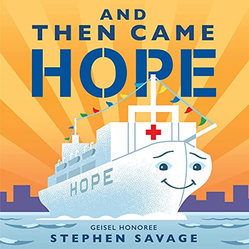 And Then Came Hope Audiobook By Stephen Savage cover art