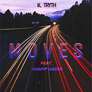 Moves (feat. Champ Green)