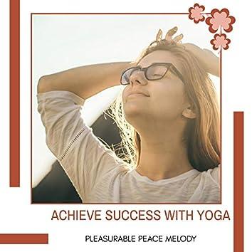 Achieve Success With Yoga - Pleasurable Peace Melody
