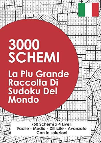 3000 Schemi: La Piu Grande Raccolta Di Sudoku Del Mondo