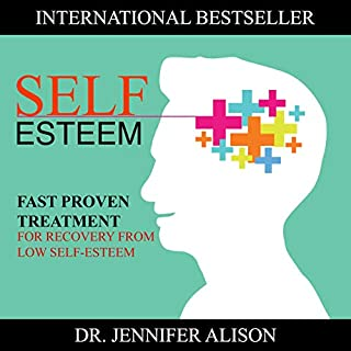 Self-Esteem: Fast Proven Treatment for Recovery from Low Self-Esteem                   By:                                                                                                                                 Jennifer Alison                               Narrated by:                                                                                                                                 Heather Tuya                      Length: 4 hrs and 34 mins     487 ratings     Overall 4.5