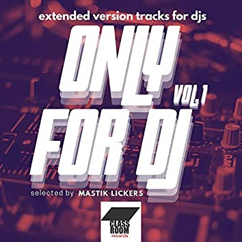 ONLY FOR DJ Vol.1 Selected By Mastik Lickers