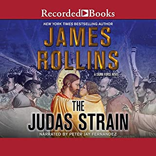 The Judas Strain                   By:                                                                                                                                 James Rollins                               Narrated by:                                                                                                                                 Peter Jay Fernandez                      Length: 18 hrs and 38 mins     2 ratings     Overall 4.0