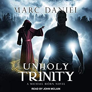 Unholy Trinity     Michael Biörn, Book 2              By:                                                                                                                                 Marc Daniel                               Narrated by:                                                                                                                                 John McLain                      Length: 11 hrs and 45 mins     17 ratings     Overall 4.5