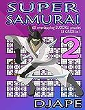 Super Samurai: 65 overlapping puzzles, 13 grids in 1! (Super Quad Samurai Sudoku Books) (Volume 2)