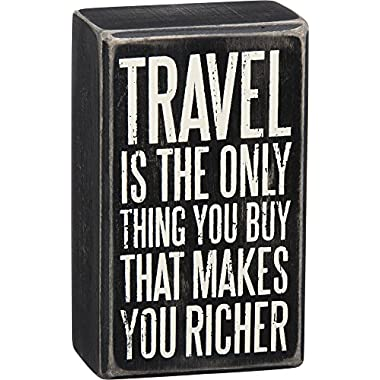 Primitives by Kathy Box Sign  Travel is the Only Thing You Buy That Makes You Richer
