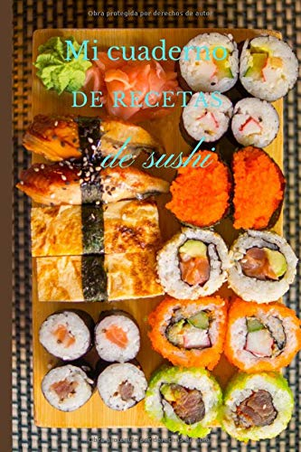 Mi cuaderno de recetas de sushi: Mi cuaderno de recetas de sushi maki para rellenar | libro de recetas de sushi para rellenar | libro de recetas ... de sushi y maki | libro de recetas de maki