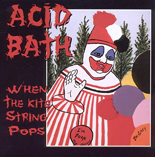 Acid Bath: When The Kite String Pops (Audio CD)