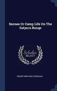Seonee Or Camp Life On The Satpura Range