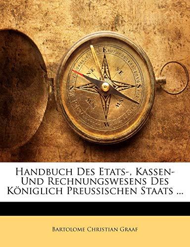 Handbuch Des Etats-, Kassen- Und Rechnungs-Wesens Des Koniglich Preussischen Staats