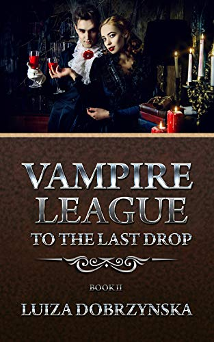 Vampire League : Book II, To the Last Drop (English Edition)