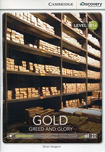 Gold: Greed and Glory Intermediate Book with Online Access (Cambridge Discovery Interactiv)