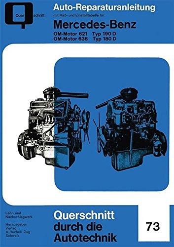 Mercedes-Benz OM-Motor 621 Typ 190 D / OM-Motor 636 Typ 180 D (Reparaturanleitungen)