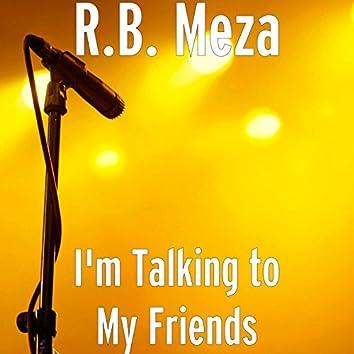 I'm Talking to My Friends