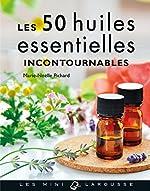 Les 50 huiles essentielles incontournables de Marie-Noelle Pichard