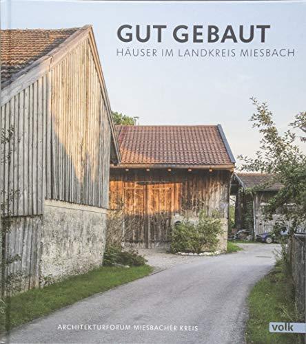 Gut gebaut: Häuser im Landkreis Miesbach