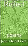 Reflect: poems (English Edition)