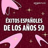 Éxitos españoles de los años 50