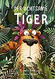 Der Achtsame Tiger: Das Kinderbuch des Jahres