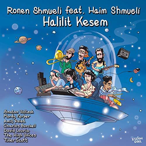 Halilit Kesem (feat. Haim Shmueli)