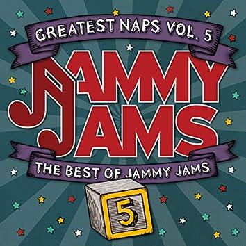 Greatest Naps, Vol. 5: The Best of Jammy Jams