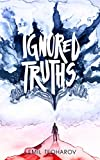 Ignored Truths: A guide to an educated opinion about occultism and conspiracy (English Edition)