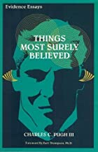 Things most surely believed: Evidence essays