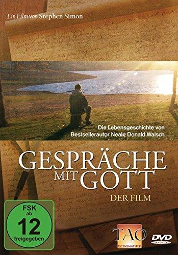 Gespräche mit Gott - Der Film: Die Lebensgeschichte von Bestsellerautor Neale Donald Walsch