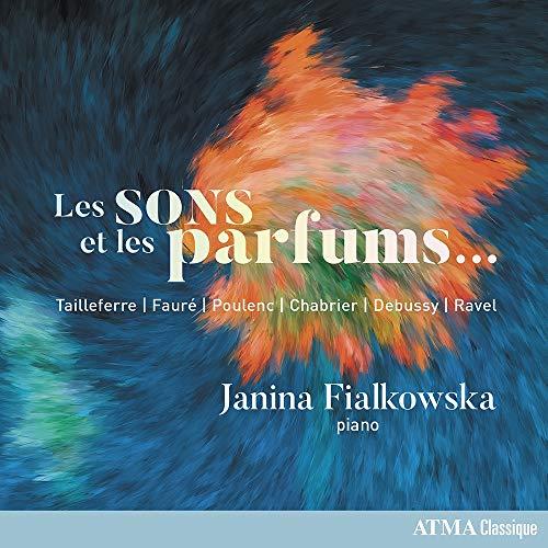 Janina Fialkowska - Les Sons Et Les Parfums / Sounds And Fragrances